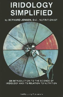 Iridology Simplified: An Introduction to the Science of Iridology and Its Relation to Nutrition Cover Image