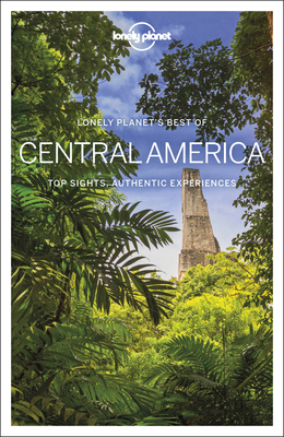 Lonely Planet Best of Central America (Best of Country) Cover Image