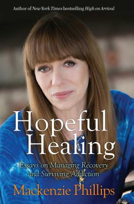Hopeful Healing: Essays on Managing Recovery and Surviving Addiction Cover Image