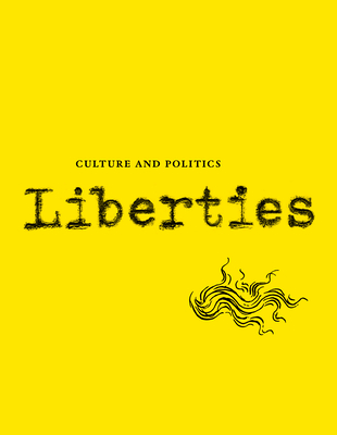 Liberties Journal of Culture and Politics: Volume I, Issue 1 Cover Image