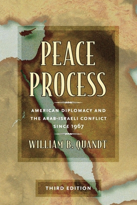 Peace Process: American Diplomacy and the Arab-Israeli Conflict Since 1967 Cover Image