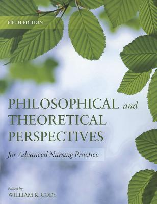 Philosophical and Theoretical Perspectives for Advanced Nursing Practice Cover Image