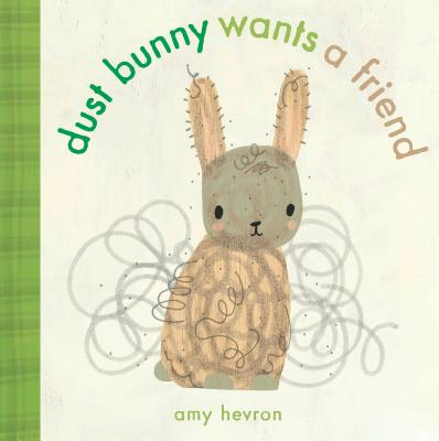 Dust Bunny Wants a Friend Cover Image