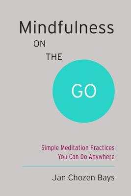 Mindfulness on the Go (Shambhala Pocket Classic): Simple Meditation Practices You Can Do Anywhere (Shambhala Pocket Classics) Cover Image