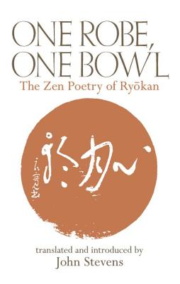 One Robe, One Bowl: The Zen Poetry of Ryokan Cover Image