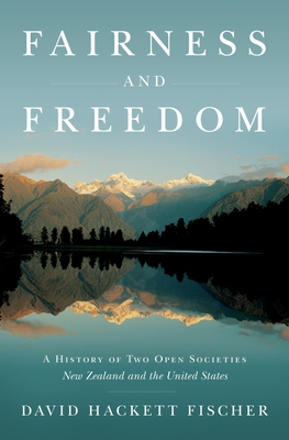 Fairness and Freedom: A History of Two Open Societies: New Zealand and the United States Cover Image