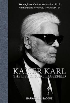 Kaiser Karl: The Life of Karl Lagerfeld Cover Image