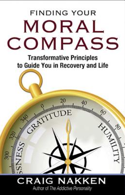 Finding Your Moral Compass: Transformative Principles to Guide You In Recovery and Life Cover Image