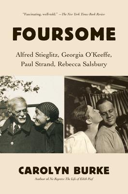 Foursome: Alfred Stieglitz, Georgia O'Keeffe, Paul Strand, Rebecca Salsbury Cover Image