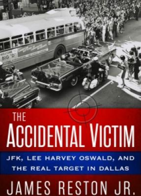 The Accidental Victim: JFK, Lee Harvey Oswald, and the Real Target in Dallas Cover Image