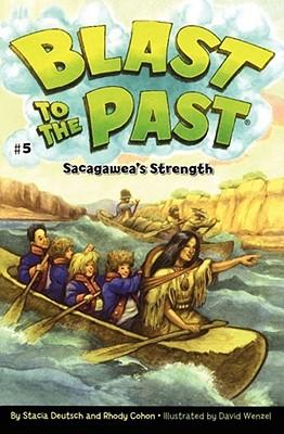 Sacagawea's Strength (Blast to the Past #5) Cover Image