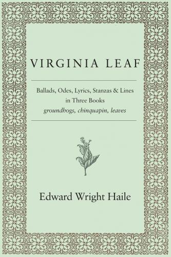 Virginia Leaf: Ballads, Odes, Lyrics, Stanzas and Lines in Three Books Cover Image