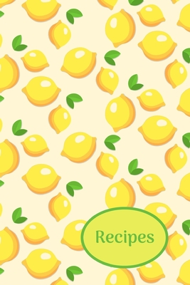 Recipes: Lemons; write-in recipe book; 25 sheets/50 pages; 6