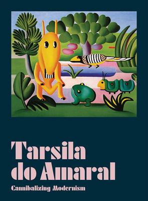 Tarsila Do Amaral: Cannibalizing Modernism Cover Image