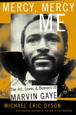 Mercy, Mercy Me: The Art, Loves and Demons of Marvin Gaye Cover Image