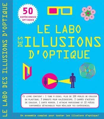 Le Labo Des Illusions d'Optique: 50 Exp?riences Optiques Cover Image