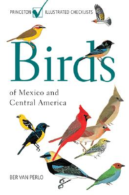 Birds of Mexico and Central America (Princeton Illustrated Checklists) Cover Image
