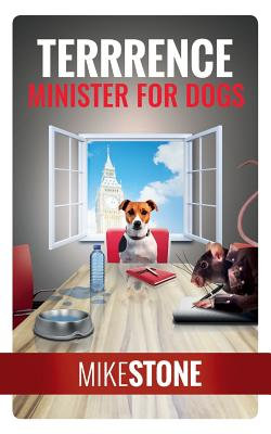 Terrrence Minister for Dogs (The Dog Prime Minister Series Book 2) Cover Image