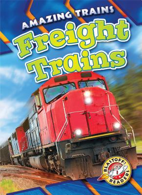 Freight Trains (Amazing Trains) Cover Image