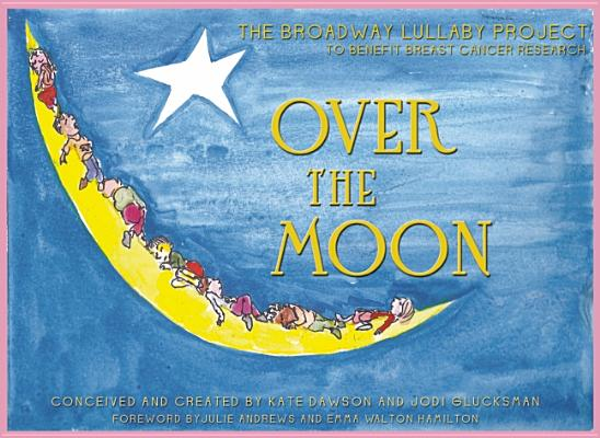 Over the Moon: The Broadway Lullaby Project [With CD (Audio)] Cover Image