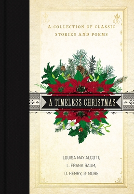A Timeless Christmas: A Collection of Classic Stories and Poems Cover Image
