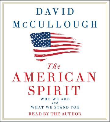 The American Spirit: Who We Are and What We Stand for Cover Image