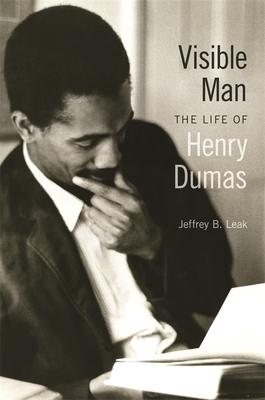 Visible Man: The Life of Henry Dumas Cover Image