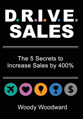 DRIVE Sales: The 5 Secrets to Increase Your Sales by 400% Cover Image