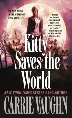 Kitty Saves the World: A Kitty Norville Novel Cover Image