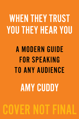 When They Trust You, They Hear You: A Modern Guide for Speaking to Any Audience Cover Image