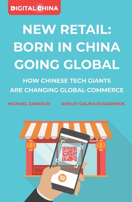 New Retail Born in China Going Global: How Chinese Tech Giants Are Changing Global Commerce Cover Image
