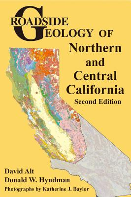 Roadside Geology of Northern and Central California Cover Image