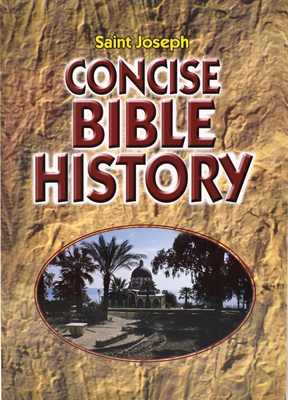 Concise Bible History: A Clear and Readable Account of the History of Salvatio N Cover Image