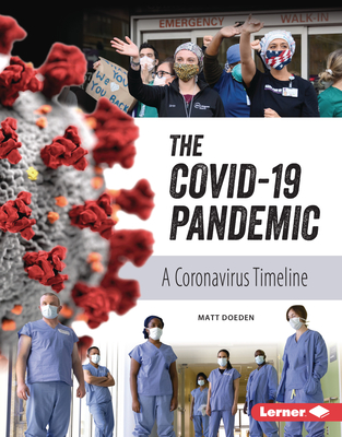 The Covid-19 Pandemic: A Coronavirus Timeline (Gateway Biographies) Cover Image
