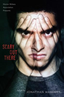 Scary Out There Edited by Jonathan Maberry