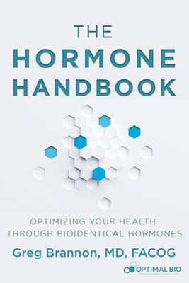 The Hormone Handbook: Optimizing Your Health through Bioidentical Hormones Cover Image