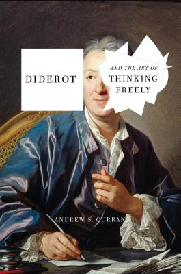 Diderot and the Art of Thinking Freely Cover Image
