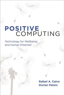 Positive Computing: Technology for Wellbeing and Human Potential Cover Image