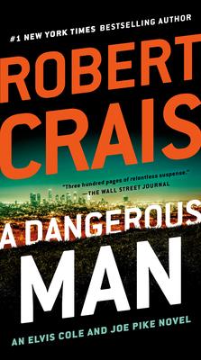 A Dangerous Man (An Elvis Cole and Joe Pike Novel #18) Cover Image