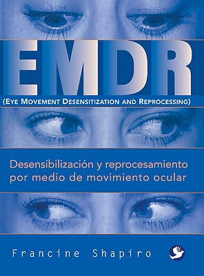 EMDR: Desensibilización y reprocesamiento por medio de movimiento ocular Cover Image