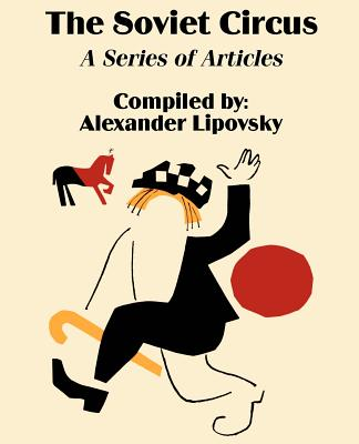 The Soviet Circus: A Series of Articles Cover Image