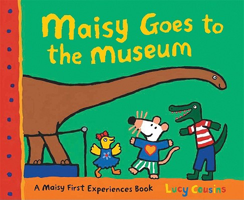 Maisy Goes to the Museum: A Maisy First Experience Book Cover Image