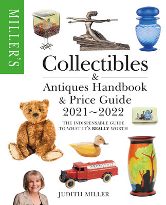 Miller's Collectibles Handbook & Price Guide 2021-2022: The indispensable guide to what it's really worth Cover Image