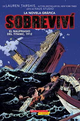 Sobreviví el naufragio del Titanic, 1912 (Graphix) (I Survived the Sinking of the Titanic, 1912) (I Survived Graphic Novels) Cover Image