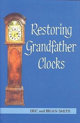 Restoring Grandfather Clocks Cover Image
