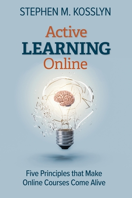 Active Learning Online: Five Principles that Make Online Courses Come Alive Cover Image