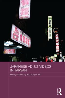 Japanese Adult Videos in Taiwan (Routledge Culture) Cover Image