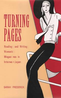 Turning Pages: Reading and Writing Women's Magazines in Interwar Japan Cover Image