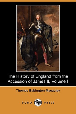 Cover for The History of England from the Accession of James II, Volume I (Dodo Press)