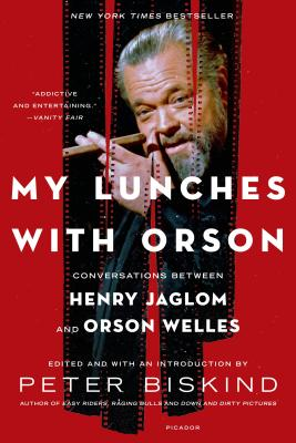 My Lunches with Orson: Conversations between Henry Jaglom and Orson Welles Cover Image